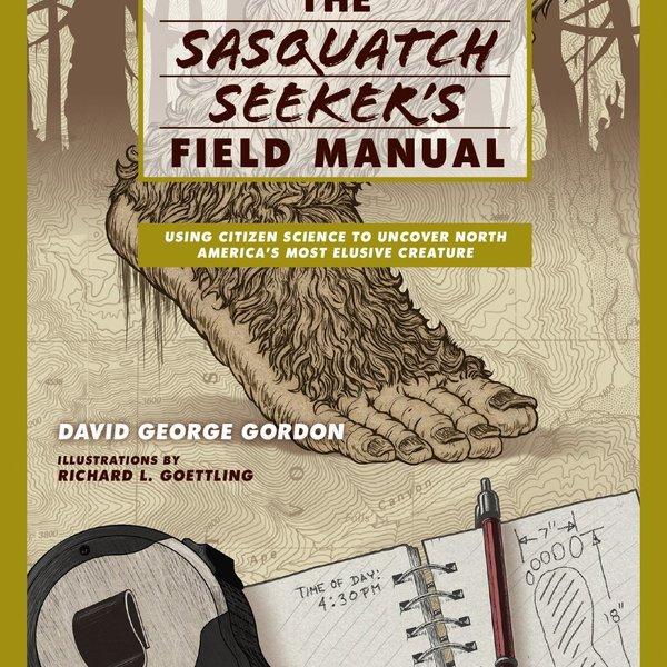 The Sasquatch Seeker's Field Manual