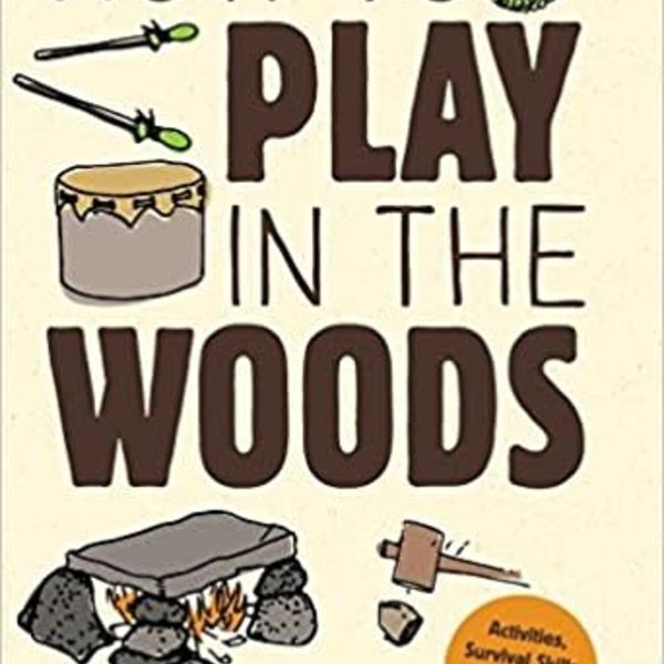 How to Play in the Woods