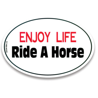 Enjoy Life Ride a Horse Euro Sticker