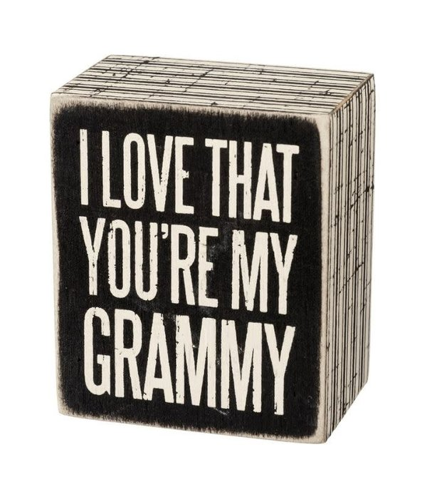 Primitives Primitves Sign- I Love That You're My Grammy