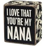 Primitives Primitves Sign- I Love That You're My Nana