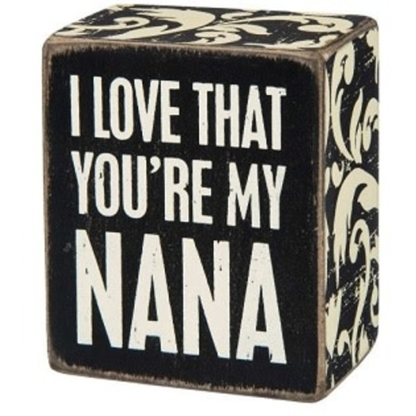 I Love That You're My Nana Sign