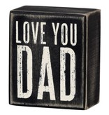 Primitives Primitves Sign- Love You Dad