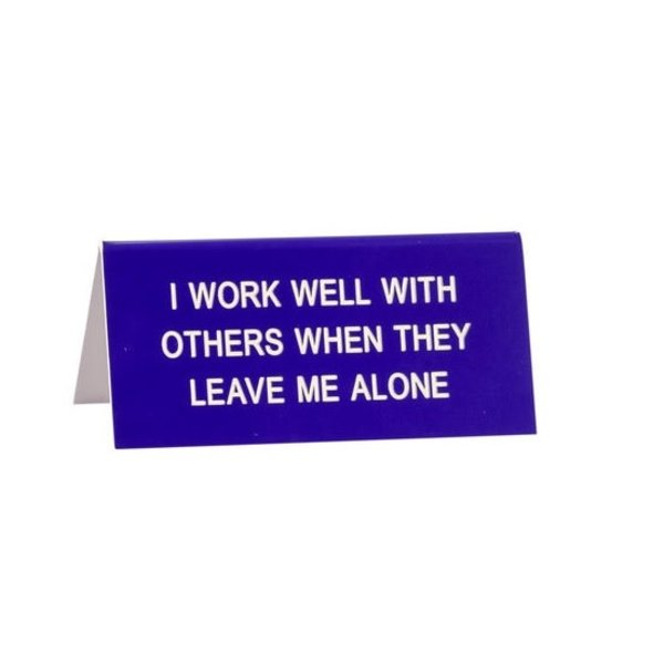 Work Well With Others Sign