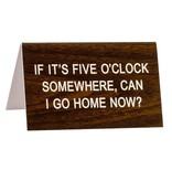 Five O'Clock Somewhere Sign