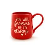 Forever Always Mug