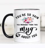 You're so vain Mug