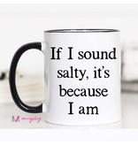If I sound Salty Mug