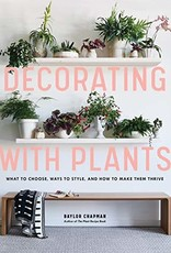 WORKMAN PUBLISHING COMPANY Decorating With Plants