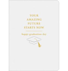 Graduation Card - Your Amazing Future Starts Now - Happy Graduation Day