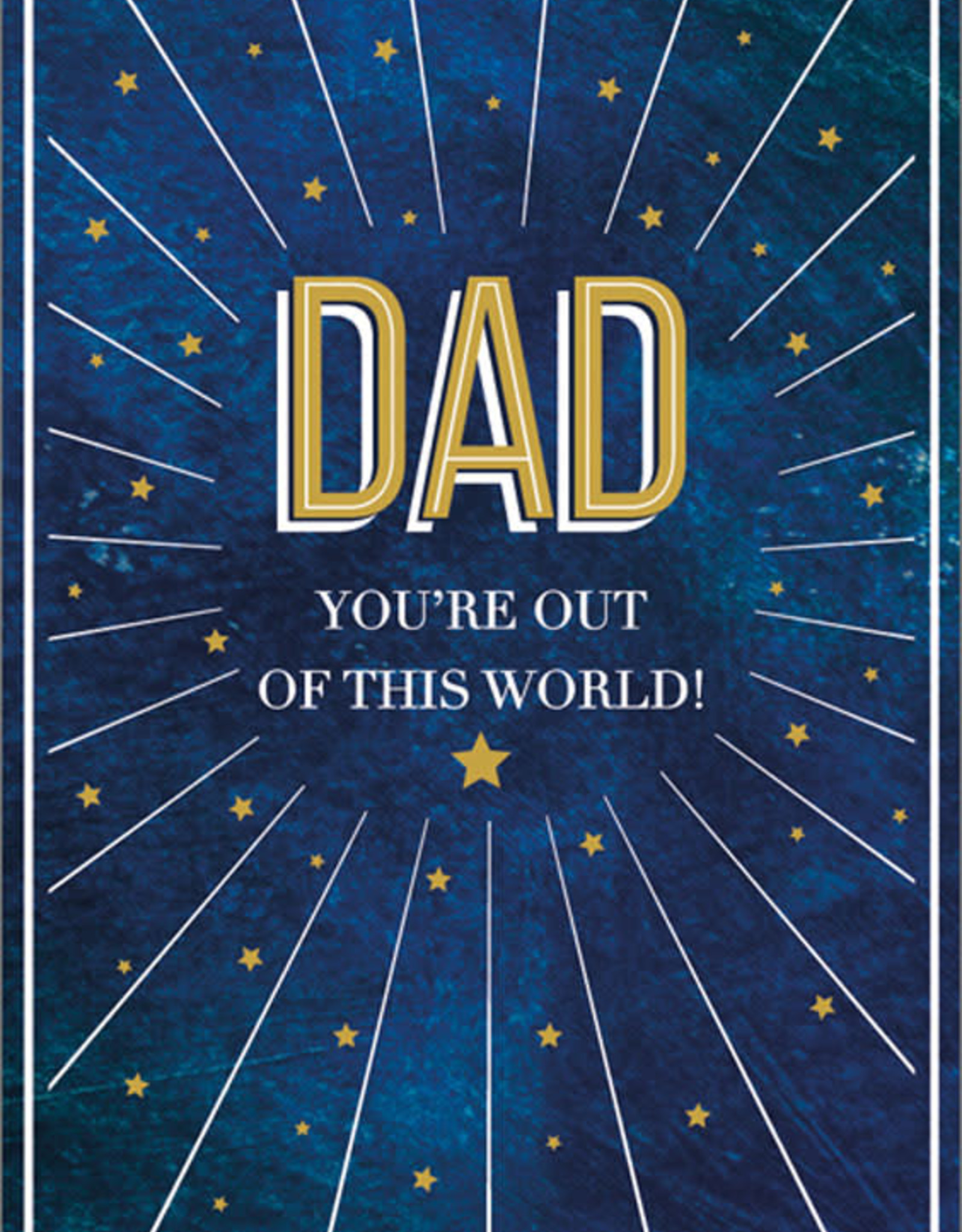 Father's Day Card - Dad You're Out Of This World!