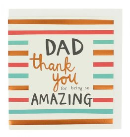 Father's Day Card - Dad Thank You For Being So Amazing