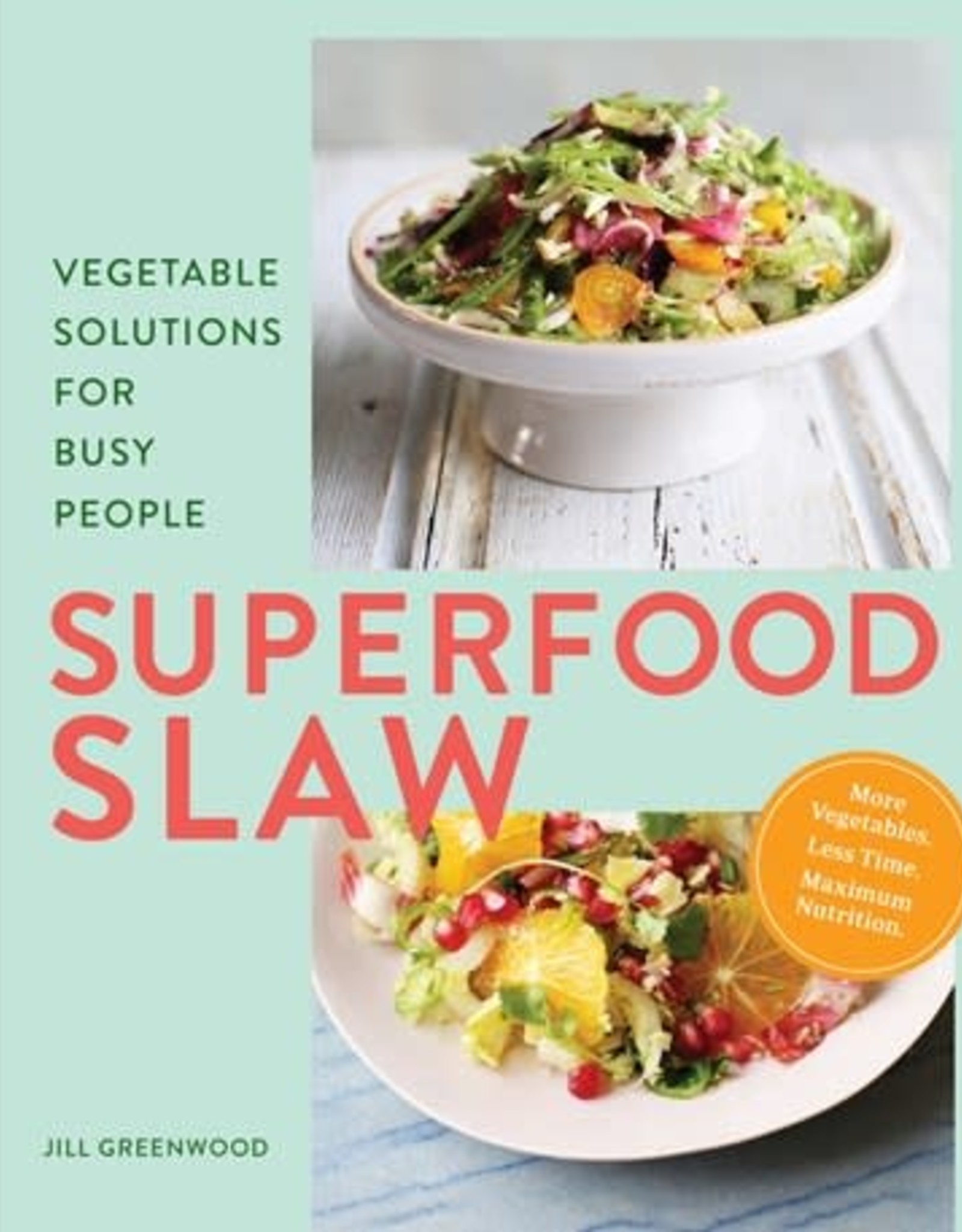 CHRONICLE BOOKS SUPERFOOD SLAW