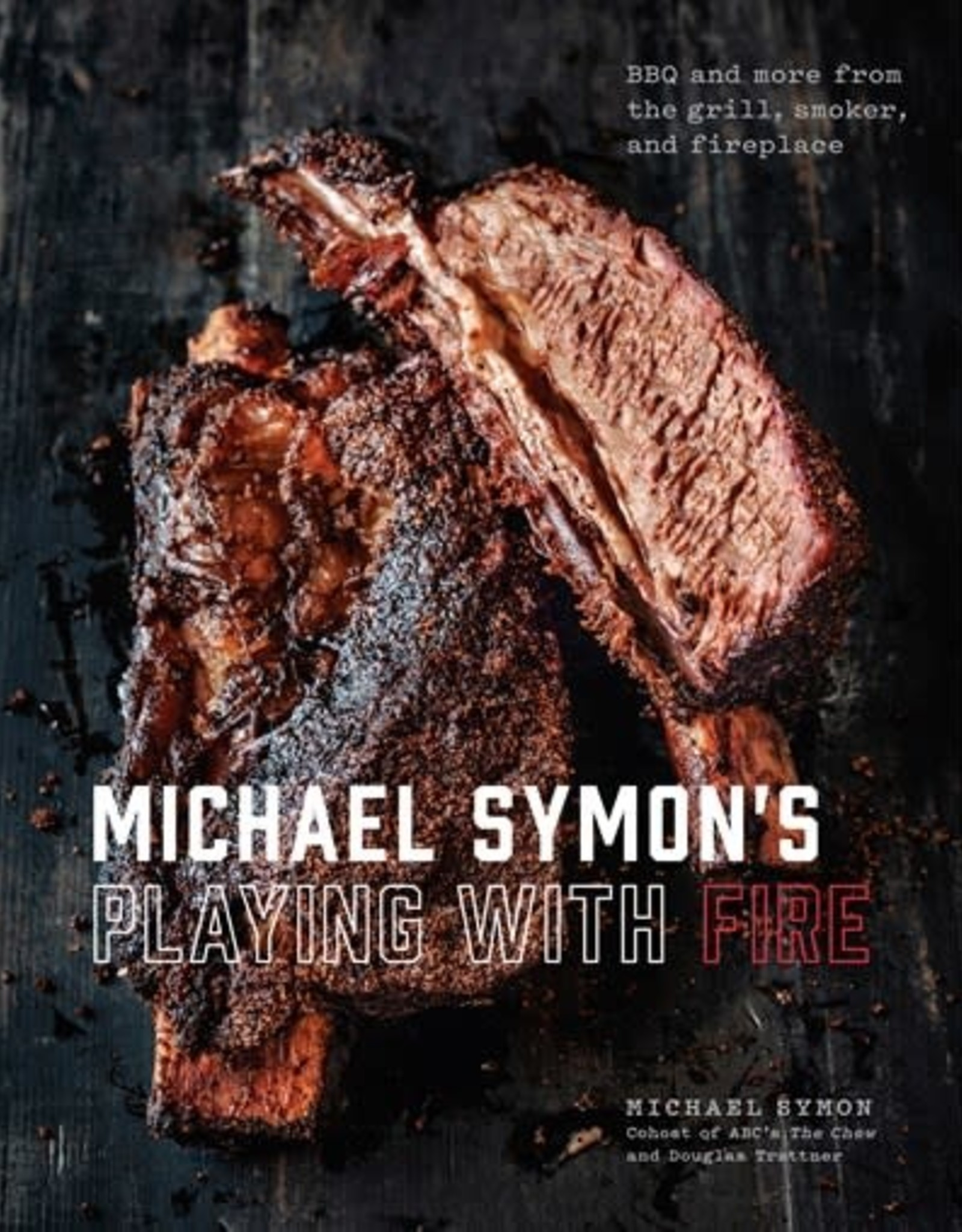 PENGUIN RANDOM HOUSE MICHAEL SYMON'S PLAYING WITH FIRE