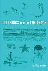 CHRONICLE BOOKS 50 THINGS TO DO AT THE BEACH