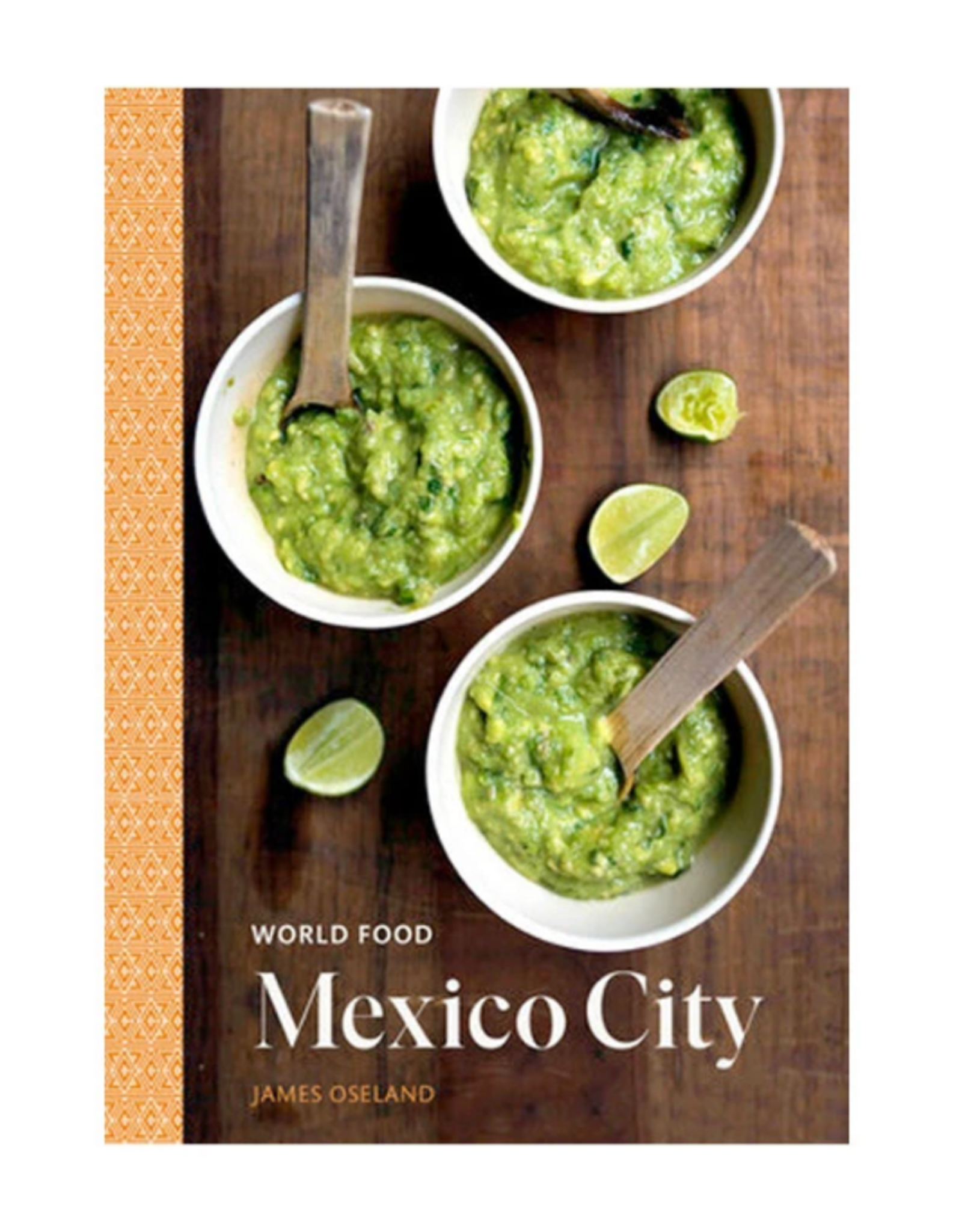 PENGUIN RANDOM HOUSE WORLD FOOD: MEXICO CITY