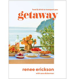 GETAWAY: RECIPES AND DRINKS TO TRANSPORT YOU