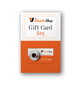 The Dutch Shop Gift Card - Pre-Loaded $25.00