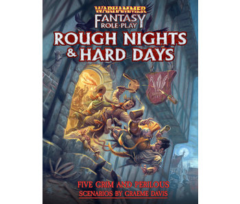 Warhammer Fantasy Role-Play - Rough Nights & Hard Days
