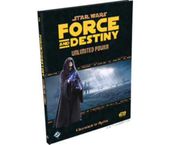 Force And Destiny - Unlimited Power A Sourcebook For Mystics