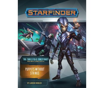 Starfinder - Threefold Conspiracy part 6 Puppets Whitout Strings
