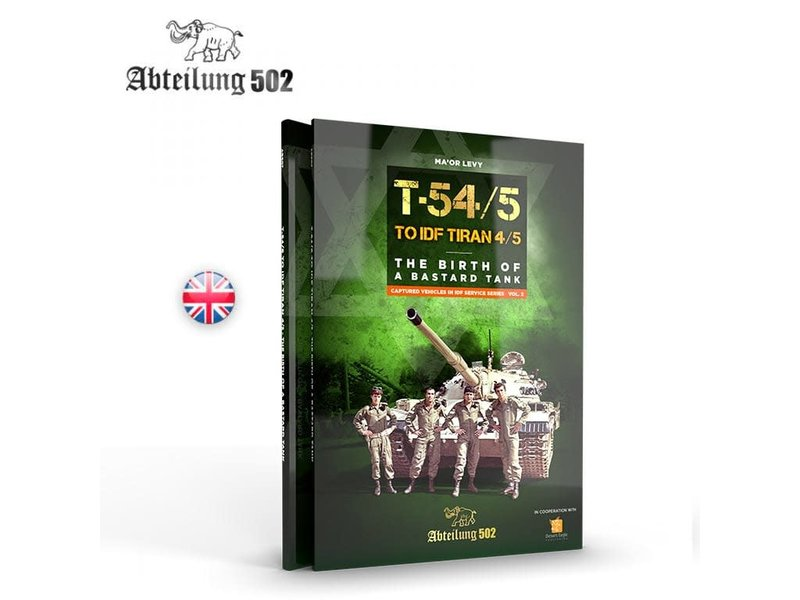 Abteilung 502 Abteilung 502 T54/5 to IDF Tiran 4/5 The Bird of a Bastard Tank Book