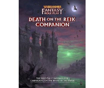 Warhammer Fantasy Roleplay (4th Ed) - Enemy Within Campaign #2 - Death on the Reik Companion