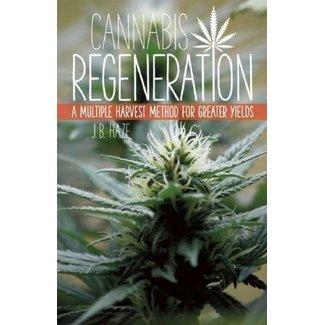 bobhq Cannabis Regeneration: A Multiple Harvest Method for Greater Yields by JB Haze