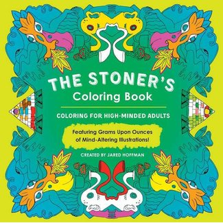 Jared Hoffman Stoner's Coloring Book: Coloring for High-Minded Adults