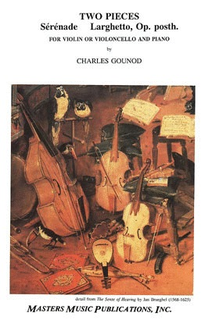 LudwigMasters Gounod, Charles: Two Pieces, Serenade & Larghetto, Op. posth. (violin or cello & piano)