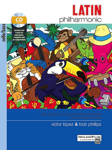 Alfred Music Lopez, V. and Phillips, B.: Latin Philharmonic-latin dance tunes for the stringt orchestra (cello & CD accompaniment)
