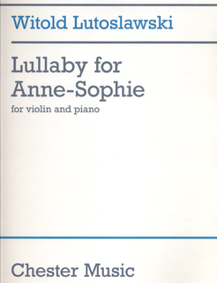 HAL LEONARD Lutoslawski, Witold: Lullaby for Anne-Sophie (violin & piano)