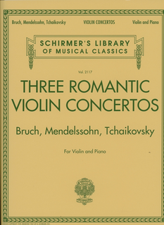 HAL LEONARD Schirmer, G.: (Collection) Three Romantic Violin Concertos - Bruch, Mendelssohn, Tchaikovsky (violin, and piano)