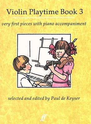 De Keyser, Paul: Violin Playtime 3-very first pieces (violin & piano)
