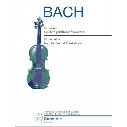 Barenreiter Bach, J.S.: Violin Solos from the Sacred Vocal Works