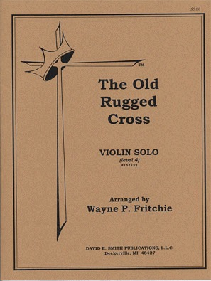 Fritchie, Wayne: The Old Rugged Cross (violin & piano)