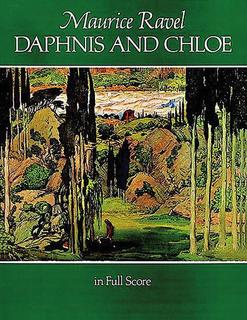 Dover Publications Ravel: (Dover score) Daphnis & Chloe (full ochestra & choir) Dover
