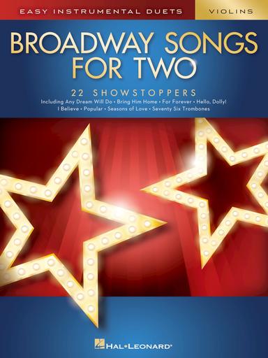 HAL LEONARD Hal Leonard (Deneff): (collection) Broadway Songs for Two -ARRANGED (2 violins) Hal Leonard