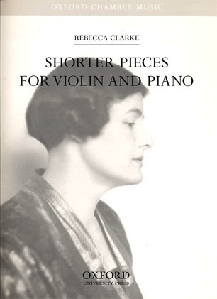 Oxford University Press Clarke, R.: Shorter Pieces for Violin and Piano