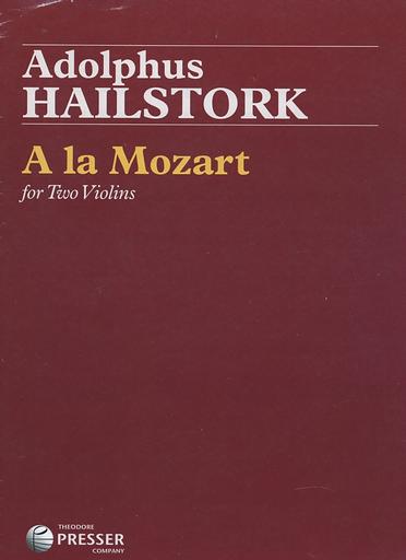 Carl Fischer Hailstork, A. A la Mozart for Two Violins (2 violin) Presser.