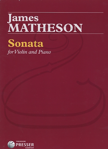 Carl Fischer Matheson: (score/parts) Sonata for Violin & Piano (violin & piano) Theodore Presser