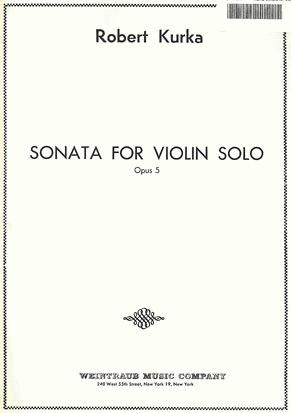 Kurka, Robert: Sonata for Violin Solo