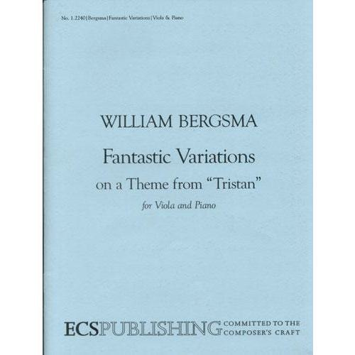 ECS Publishing Bergsma, W.: Fantastic Variations on a Theme from Tristan (viola & piano)