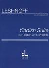 Carl Fischer Leshnoff, Jonathan: Yiddish Suite (violin & piano)