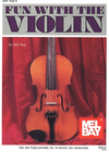 Mel Bay Bay, B.: Fun with the Violin (violin)
