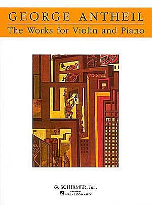 HAL LEONARD Antheil, George: Works for Violin and Piano