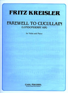 Carl Fischer Kreisler, Farewell to Cucullain;Londonderry Air (violin & piano)