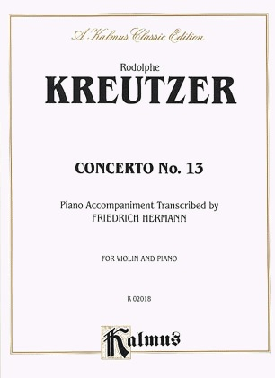 Kalmus Kreutzer (Hermann): Concerto No.13 (violin & piano accompaniment) Kalmus