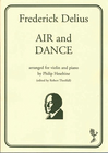 Delius, Frederick: Air & Dance (violin & piano)