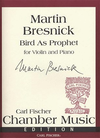 Carl Fischer Bresnick, Martin: Bird As Prophet (violin & piano)